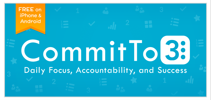 CommitTo3 - Accomplish more and achieve success — all with the help and support of your team!